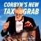 Labour's New Tax Grab